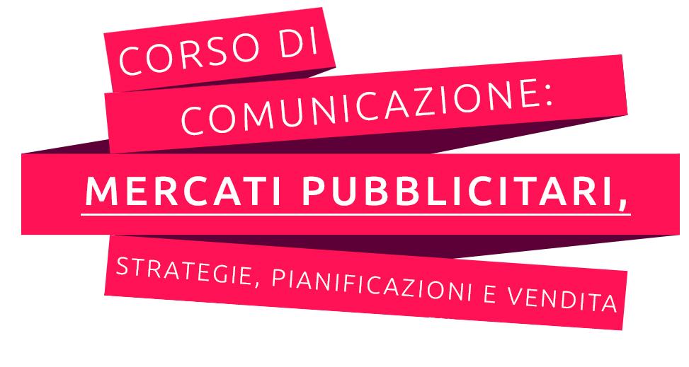 titolo corso formazione: comunicazione, mercati pubblicitari